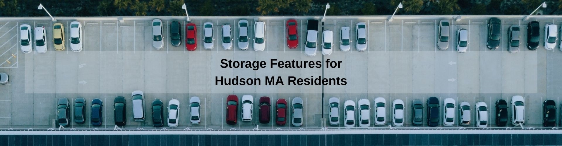 Storage features Hudson MA